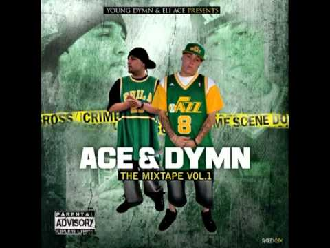 "Eli AcE YounG DymN ""I Am I"" AcE & DymN the mixtape 2011"