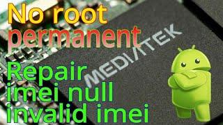 Memperbaiki imei null invalid imei Mediatek permanen tanpa root