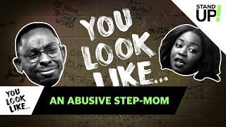 You Look Like... An Abusive Step-Mom