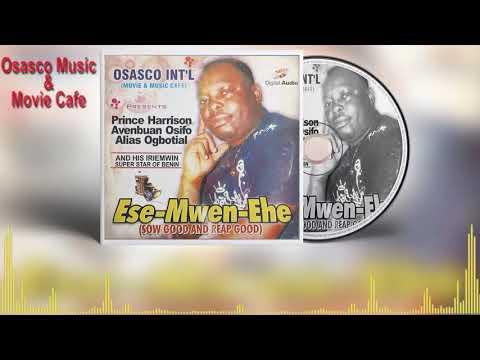 Benin Music Mix► Ese-Mwen-Ehe  by (IRIEMWIN) Prince Harrison Avbenuan Osifo