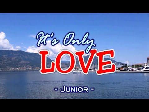 It's Only Love - Junior ( KARAOKE)