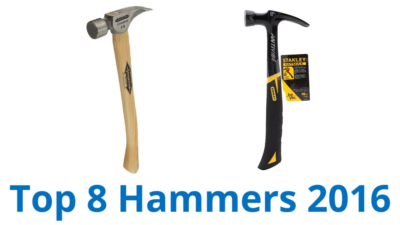 8 Best Hammers 2016 - YouTube