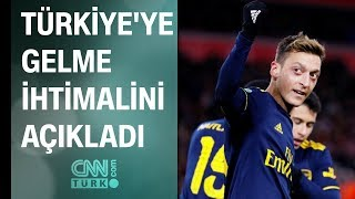 Mesut Özil'in Türkiye'ye gelme ihtimalini açıkladı