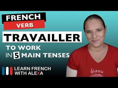 Travailler (to work) in 5 Main French Tenses