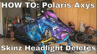 HOW TO: 2017 Polaris Axys Skinz Headlight Delete