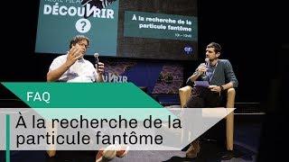 FAQ avec Damien Dornic | A la recherche de la particule fantôme | CNRS