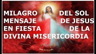 INCREÍBLE MILAGRO DEL SOL EN FIESTA DE MI DIVINA MISERICORDIA MENSAJE DE JESÚS!!!