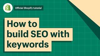 How To Build SEO Through Keywords || Shopify Help Center
