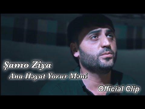 Şamo Ziya - Ana Həyat Yorur Məni 2019 ( )