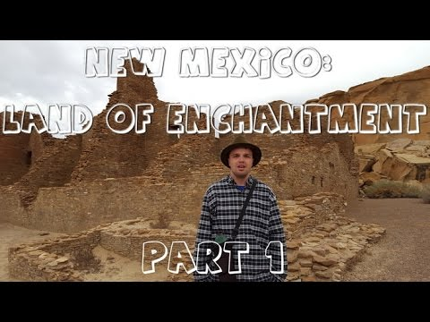 New Mexico: Land Of Enchantment- Part 1/4 (Bisti and Chaco Canyon)