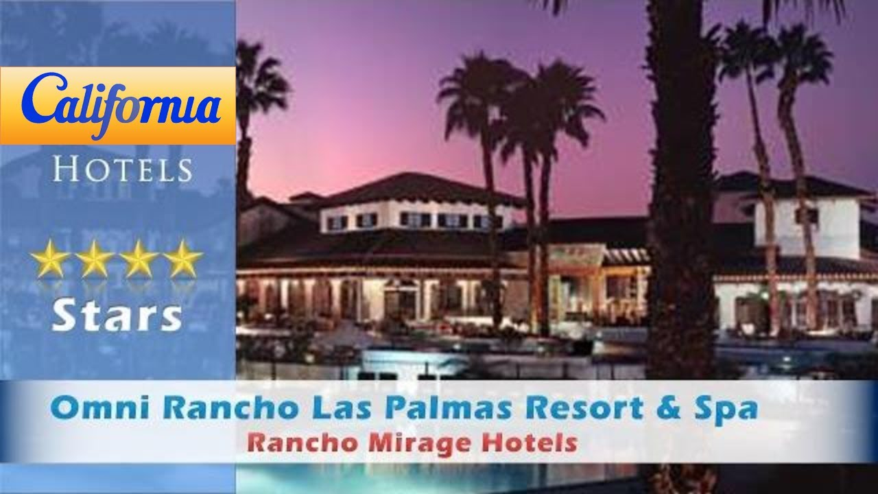 Omni Rancho Las Palmas Resort Spa Mirage Hotels California