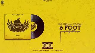 6 Foot - Gur Chahal ft. Sultaan