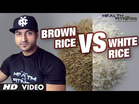White vs Brown Rice — Which is Healthier? | Guru Mann | Health And Fitness