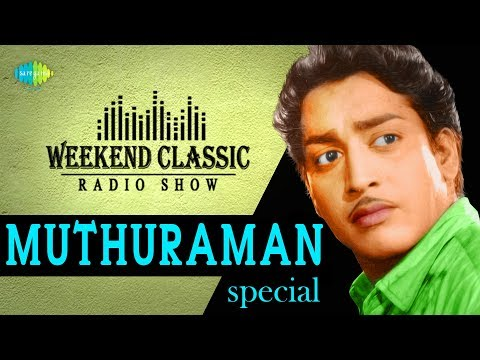 MUTHURAMAN | நவரச திலகம் | Weekend Classic Radio Show | RJ Sindo | Tamil | Original HD Songs