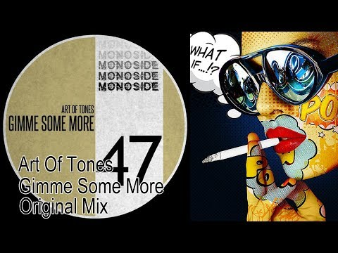 Art Of Tones – Gimme Some More (Original Mix)