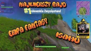 Największy rajd w historii YouTube-Ekipa Fantasy rajduje Isamu !!