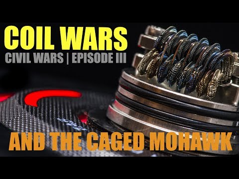 COILWARS | CIVIL WARS EPISODE III | And the Caged Alien Mohawk Coil
