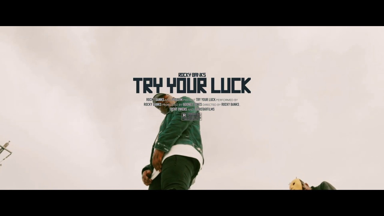 Rocky Banks - Try Your Luck (Official Music Video)