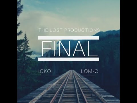 ICko & The Lost Productions Ft. Lom-C -Final-  🌘