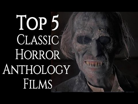 Top 5 Classic Horror Anthology Films