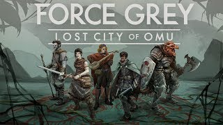Episode 6 - Force Grey: Lost City of Omu
