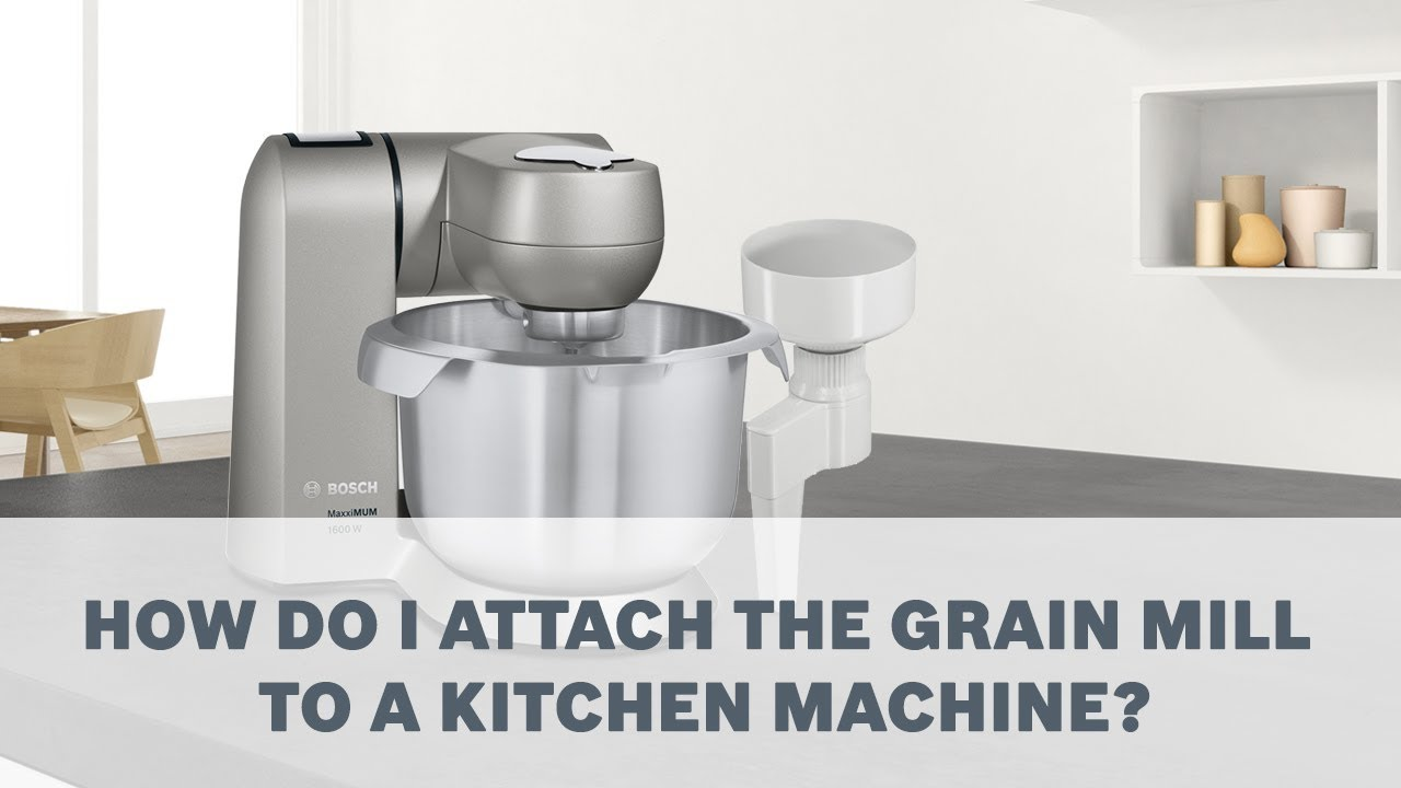 Grain Mill   Bosch Kitchen Machines Accessories User Guide