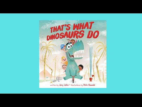 That's What Dinosaurs Do By Jory John Children's Book Read Aloud