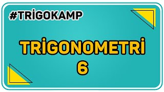 TRİGONOMETRİ 6  ŞENOL HOCA TRİGOKAMP