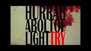 Hurrah A Bolt of Light - TRY