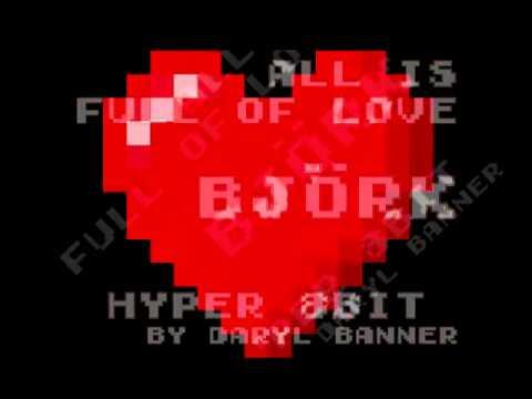 Björk ALL IS FULL OF LOVE Nintendo Hyper 8Bit  Daryl Banner