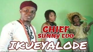 OWAN MUSIC►Chief Sunny Edo - Ikueyalode [Music Video Album] || Matt Music || Edo Music