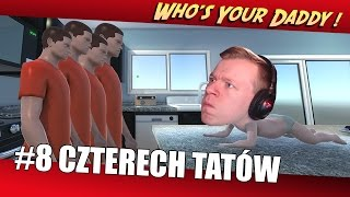 Who's Your Daddy Po Polsku #8 - Czterech Tatów || Plaga