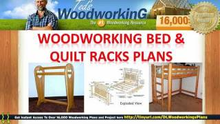 Woodworking Plans Bed - Quilt Racks Plans