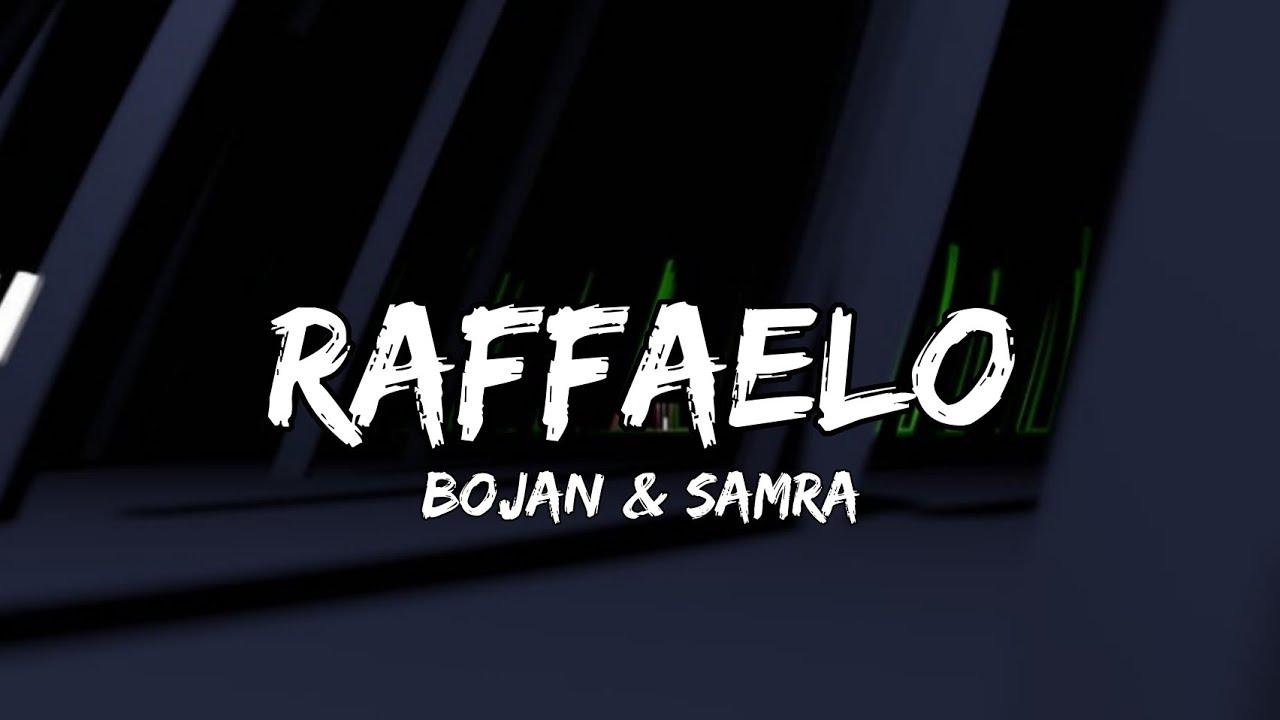 Bojan & Samra - Raffaelo (Lyrics)