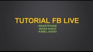 TUTORIAL | LIVE EVENT | Streaming FB Live audio dari Mixer