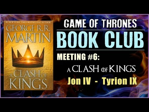 A Clash Of Kings Book Club: Meeting #6 (Jon IV - Tyrion IX)
