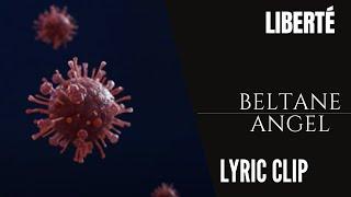 Beltane Angel- Liberté (Lyric Clip 2021)