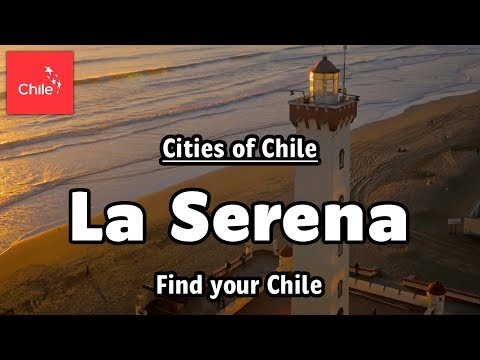 Find your Chile - La Serena is waiting for you
