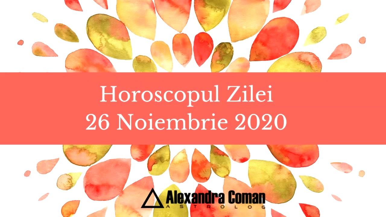 Horoscopul zilei de 26 Noiembrie 2020