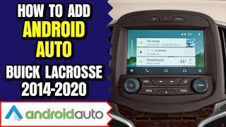 Buick Lacrosse Android Auto - How To Add Android Auto Buick Lacrosse 2014-2020 NavTool Interface DVD