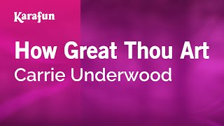 Karaoke How Great Thou Art - Carrie Underwood *