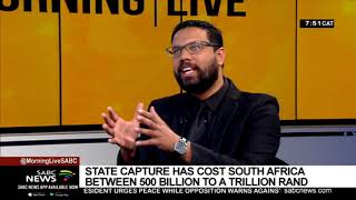 State Capture has cost South Africa between R500 billion to a trillion rand