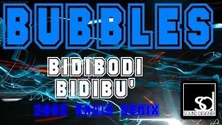 Bubbles - Bidibodi Bidibu (2002 Radio Remix)