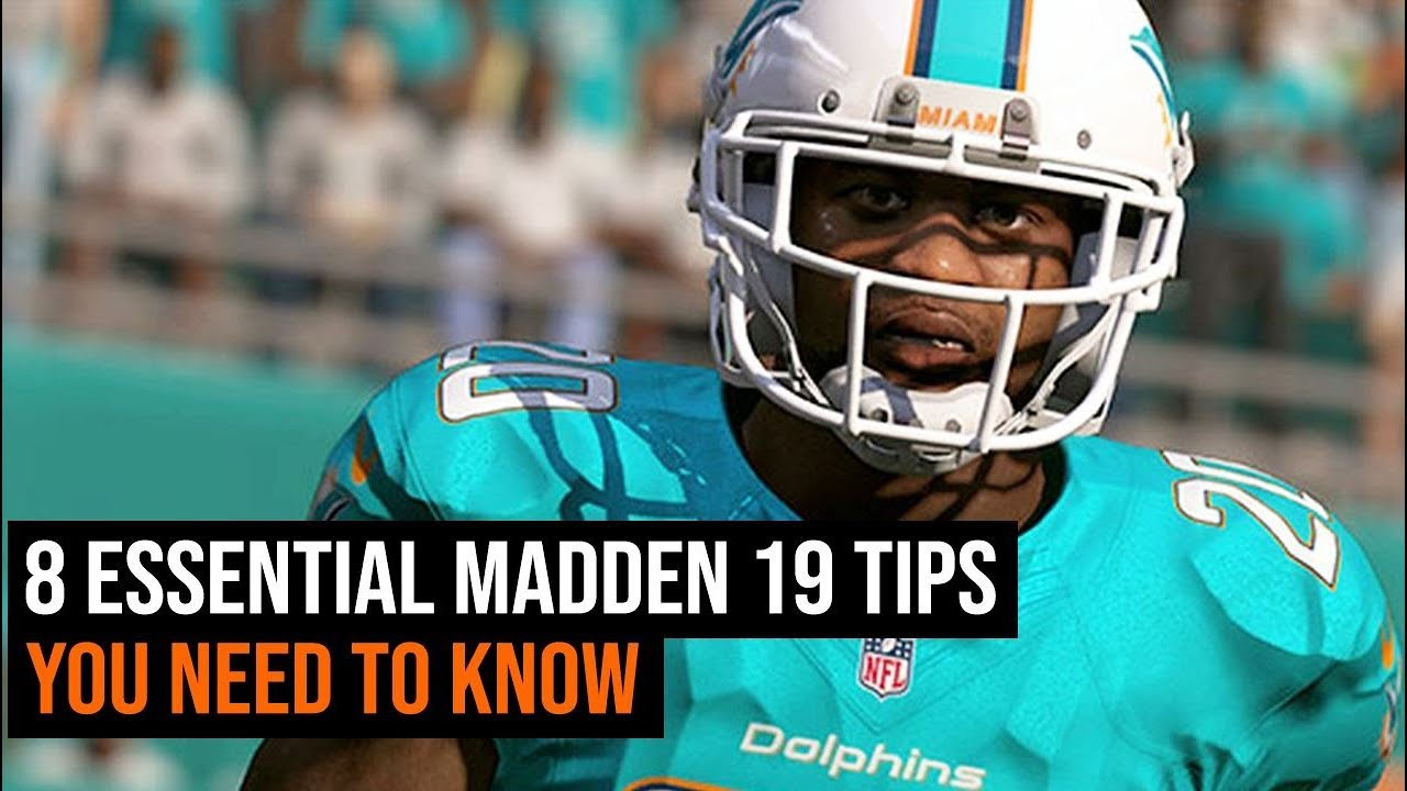 8 Essential Madden 19 Tips You Need To Know