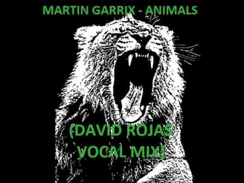 Martin Garrix Feat Zedd - Animals (David Rojas Vocal Mix)