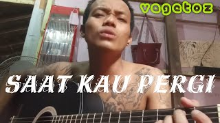 Download Saat Kau Pergi - Vagetoz , Cover By Arka Barker