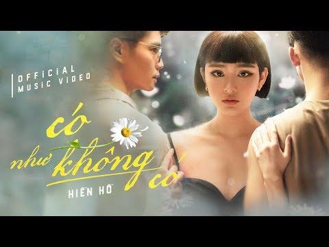 Có Như Không Có (CNKC) - Hiền Hồ   Official Music Video