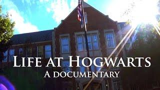LIFE AT HOGWARTS: A DOCUMENTARY