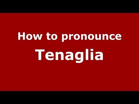 How to pronounce Tenaglia (Spanish/Argentina) - PronounceNames.com