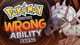 Pokémon with the WRONG Abilities Part 2 (Ft. MysticUmbreon)